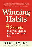 Winning habits : 4 secrets that will change the rest of your life
