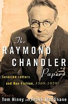 The Raymond Chandler papers : selected letters and non-fiction, 1909-1959