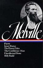 Pierre or, The Ambiguities : [novels and tales]. Israel Potter : His Fifty Years of Exile / Herman Melville.