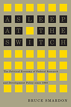 Asleep at the switch : the political economy of federal research and development policy since 1960