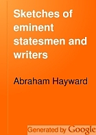 Sketches of eminent statesmen and writers : with other essays
