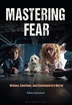 Mastering fear : women, emotions, and contemporary horror