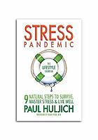 Stress pandemic : 9 natural steps to survive, master stress & live well