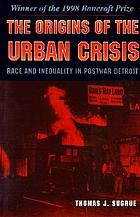 The origins of the urban crisis : race and inequality in postwar Detroit