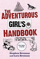 The adventurous girl's handbook : for ages 9 to 99