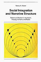 Social integration and narrative structure : patterns of realism in Auerbach, Freytag, Fontane, and Raabe