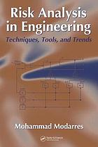 Risk analysis in engineering : techniques, tools, and trends