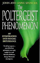 The poltergeist phenomenon : an investigation into psychic disturbance