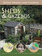 Sheds & gazebos : ideas and plans for garden structures.