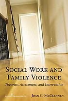 Social Work and Family Violence: Theories, Assessment, and Intervention cover image