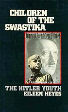 Children of the swastika : the Hitler Youth