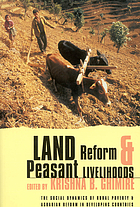 Land reform and peasant livelihoods : the social dynamics of rural poverty and agrarian reforms in developing countries