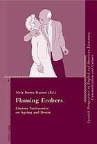 Flaming embers : literary testimonies on ageing and desire