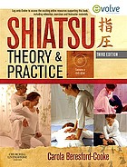 Shiatsu theory and practice : a comprehensive text for the student and professional