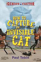 The genius factor : how to capture an invisible cat