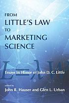 From Little's Law to marketing science : essays in honor of John D.C. Little