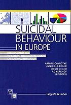 Suicidal behaviour in Europe : results from the WHO/Euro multicentre study on suicidal behaviour