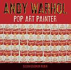 Andy Warhol : pop art painter