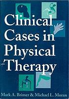 Clinical cases in physical therapy