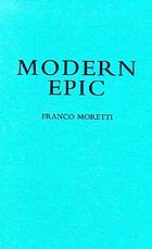 Modern epic : the world-system from Goethe to García Márquez