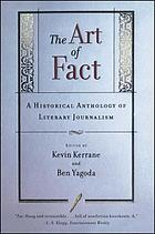The Art of fact : a historical anthology of literary journalism