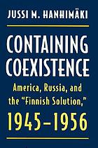 Containing coexistence : America, Russia, and the