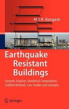 Earthquake resistant buildings : dynamic analyses, numerical computations, codified methods, case studies and examples