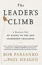 The leader's climb : a business tale of rising to the new leadership challenge