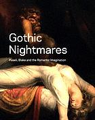 Gothic nightmares : Fuseli, Blake and the Romantic imagination