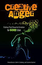 Creative anger : putting that powerful emotion to good use
