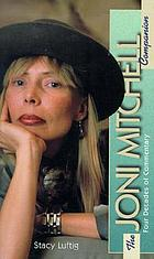 The Joni Mitchell companion : four decades of commentary