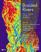 Braided rivers : process, deposits, ecology and management