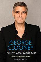 George Clooney : the last great movie star