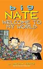 Big Nate : welcome to my world