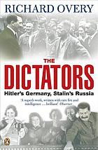 The dictators : Hitler's Germany and Stalin's Russia