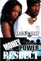 Money power respect : a novel