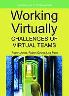 Working virtually : challenges of virtual teams