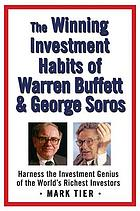 The winning investment habits of Warren Buffett and George Soros