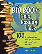 The big book of teen reading lists : 100 great, ready-to-use book lists for educators, librarians, parents, and teens