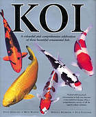 Koi : a colourful and comprehensive celebration of these beautiful ornamental fish
