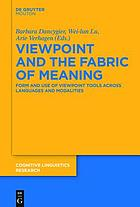 Viewpoint and the Fabric of Meaning : Form and Use of Viewpoint Tools across Languages and Modalities
