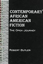 Contemporary African American fiction : the open journey