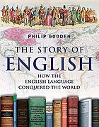 The story of English : how the English language conquered the world