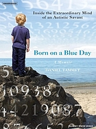 Born on a blue day : a memoir