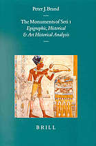 The monuments of Seti I : epigraphic, historical, and art historical analysis