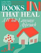 Books that heal : a whole language approach