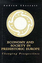Economy and society in prehistoric Europe : changing perspectives