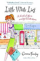 Little white lies : a novel