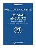 Les niais amoureux : (Innocents in love) for clarinet in A, violin violoncello, and piano