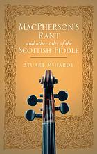 MacPherson's rant and other tales of the Scottish fiddle
